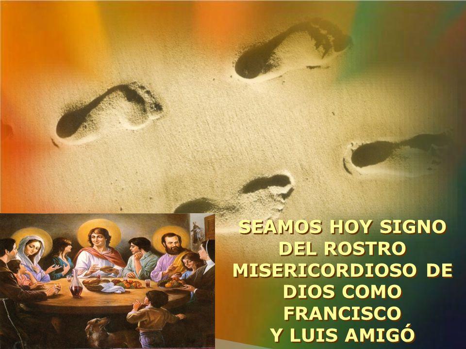SEAMOS HOY SIGNO DEL ROSTRO MISERICORDIOSO DE DIOS COMO FRANCISCO