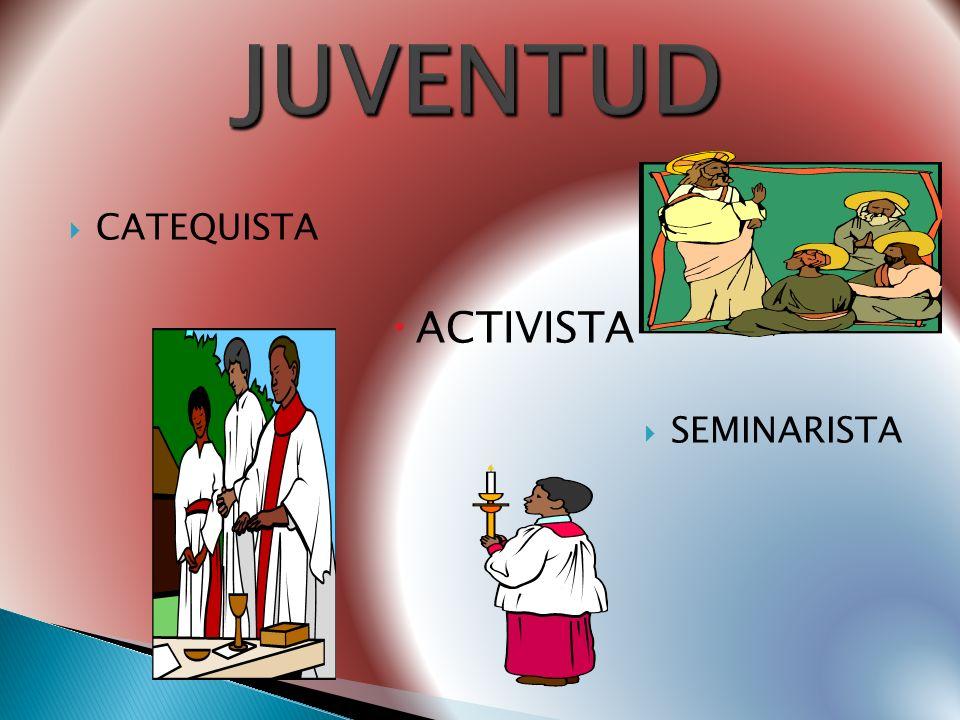 JUVENTUD CATEQUISTA ACTIVISTA SEMINARISTA