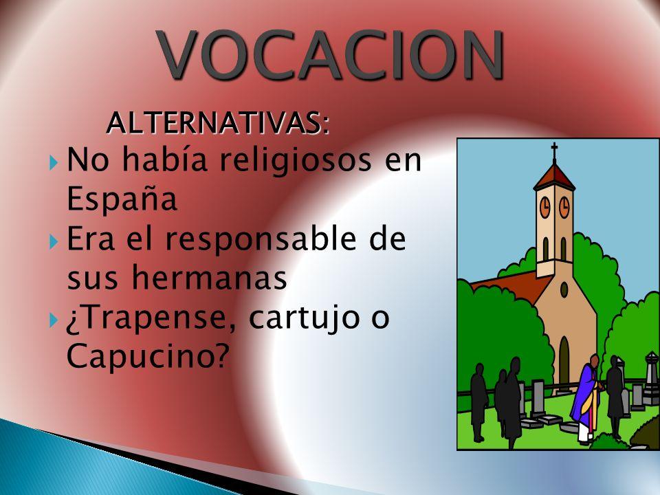 VOCACION No había religiosos en España Era el responsable de