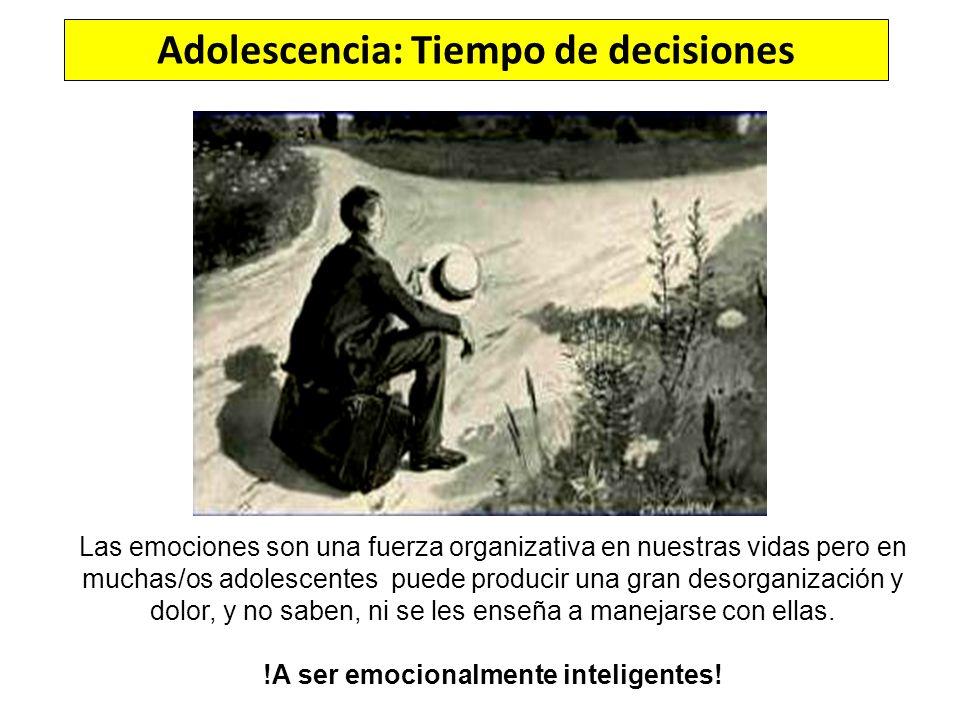 Adolescencia: Tiempo de decisiones !A ser emocionalmente inteligentes!