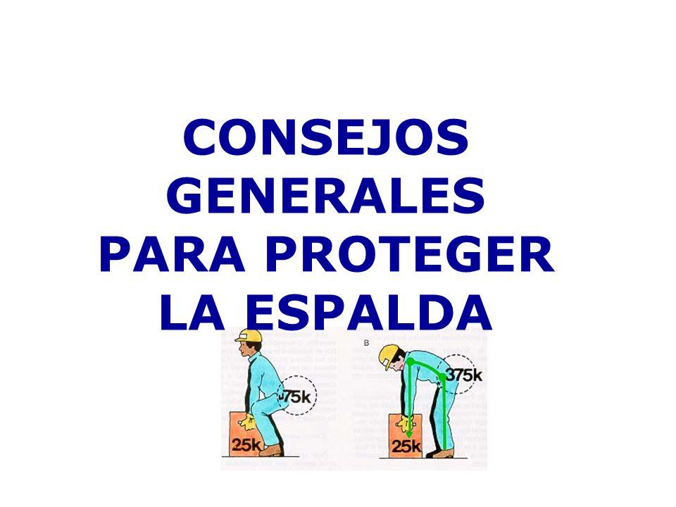 CONSEJOS GENERALES PARA PROTEGER LA ESPALDA