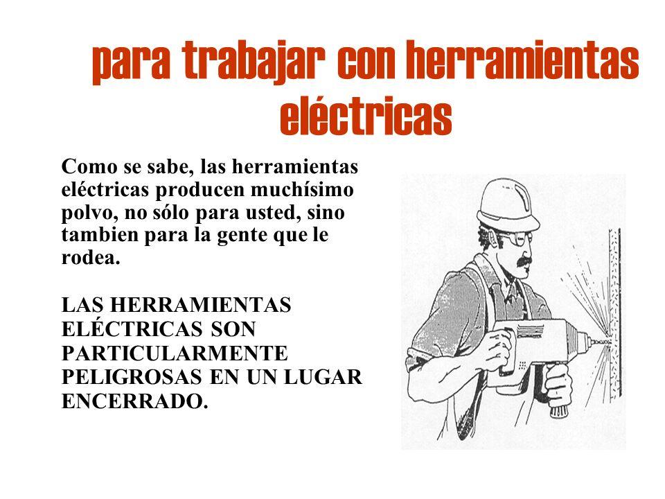 para trabajar con herramientas eléctricas