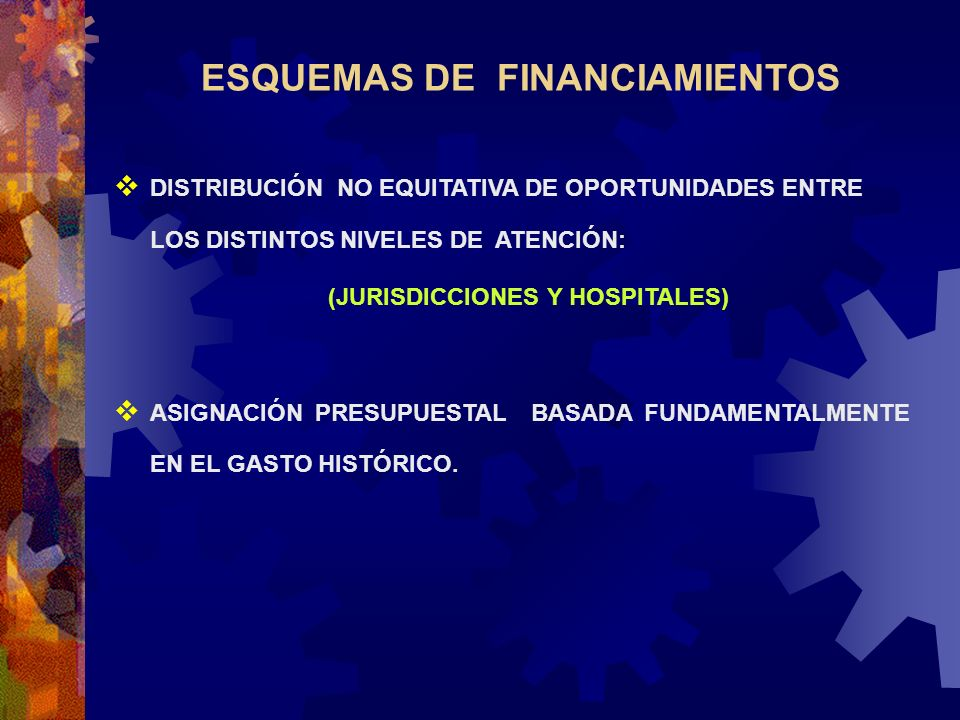 ESQUEMAS DE FINANCIAMIENTOS (JURISDICCIONES Y HOSPITALES)