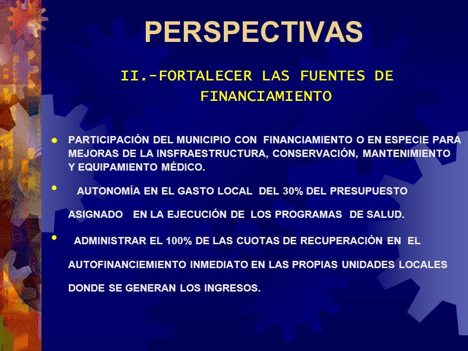 II.-FORTALECER LAS FUENTES DE FINANCIAMIENTO