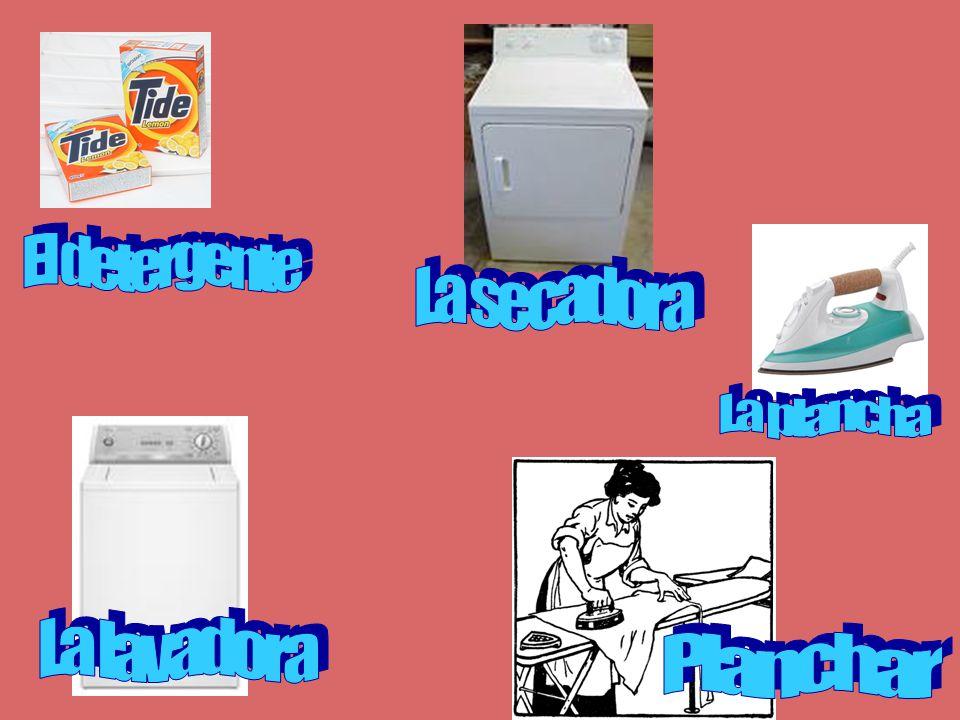 El detergente La secadora La plancha La lavadora Planchar