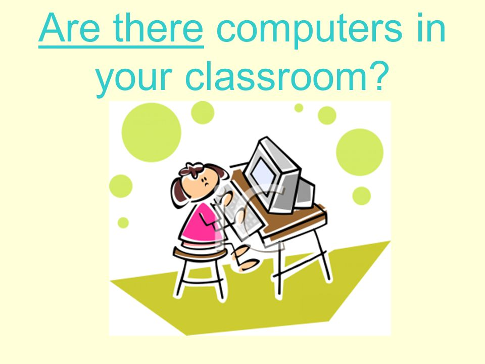 Are there computers in your classroom