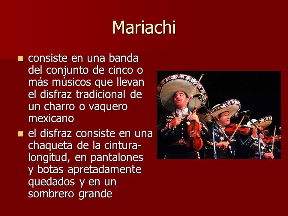 Mariachi consiste en una banda del conjunto de cinco o más músicos que llevan el disfraz tradicional de un charro o vaquero mexicano.