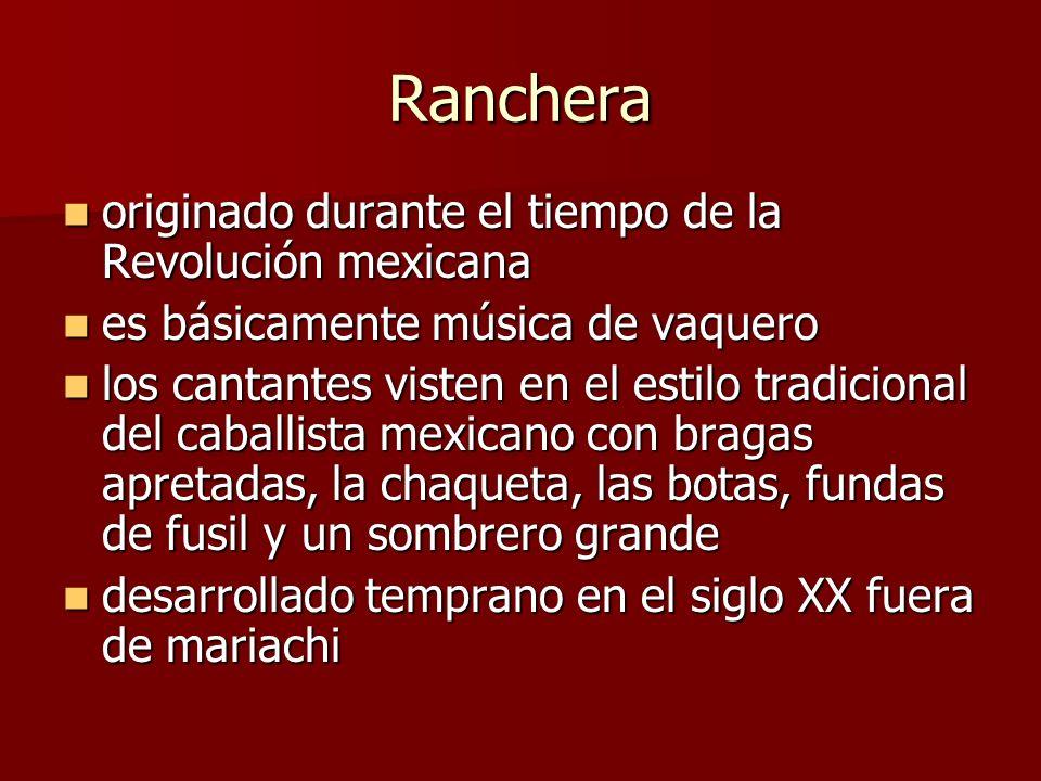 Ranchera originado durante el tiempo de la Revolución mexicana