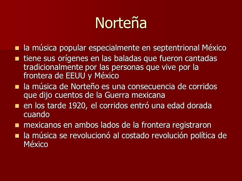 Norteña la música popular especialmente en septentrional México