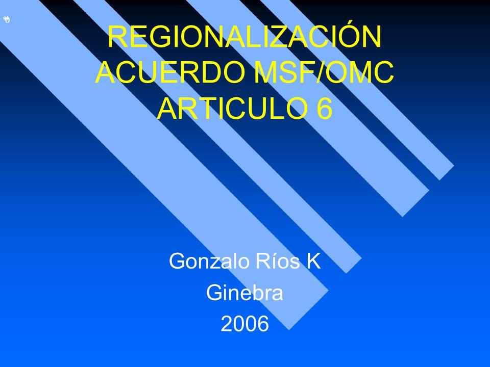 REGIONALIZACIÓN ACUERDO MSF/OMC ARTICULO 6