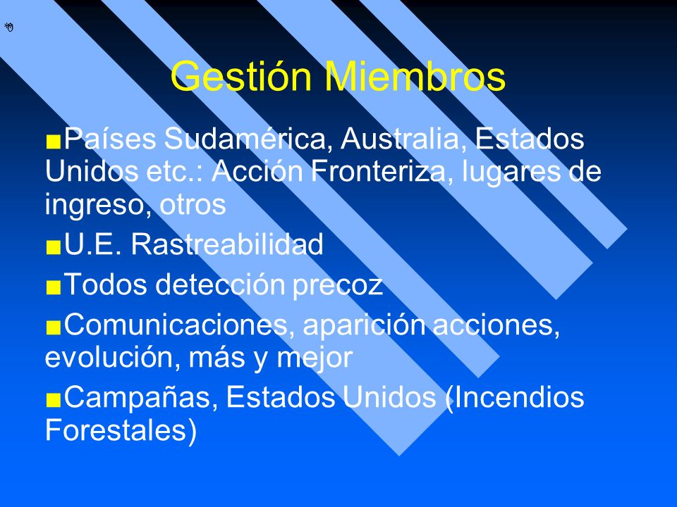 Gestión Miembros Países Sudamérica, Australia, Estados Unidos etc.: Acción Fronteriza, lugares de ingreso, otros.
