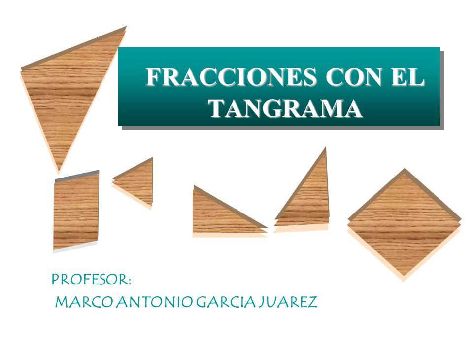 FRACCIONES CON EL TANGRAMA