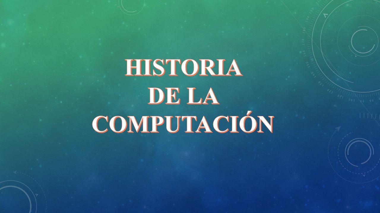 HISTORIA DE LA COMPUTACIÓN. - ppt descargar - photo#30