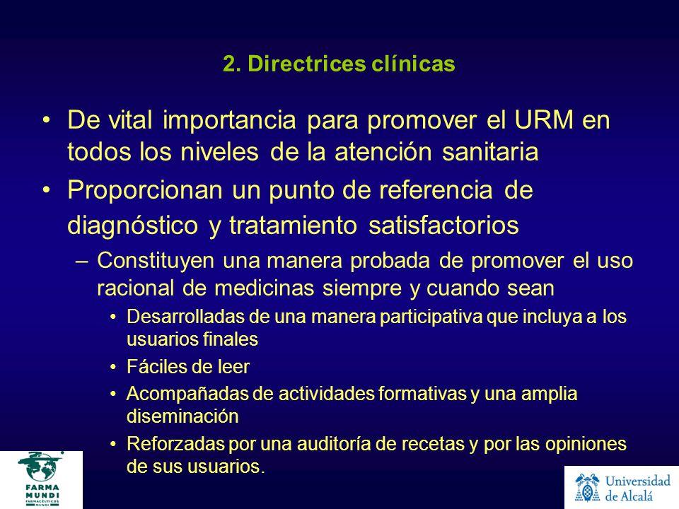 2. Directrices clínicas De vital importancia para promover el URM en todos los niveles de la atención sanitaria.