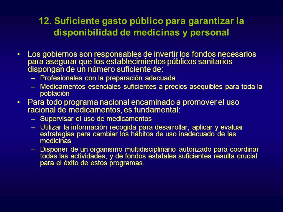 12. Suficiente gasto público para garantizar la disponibilidad de medicinas y personal
