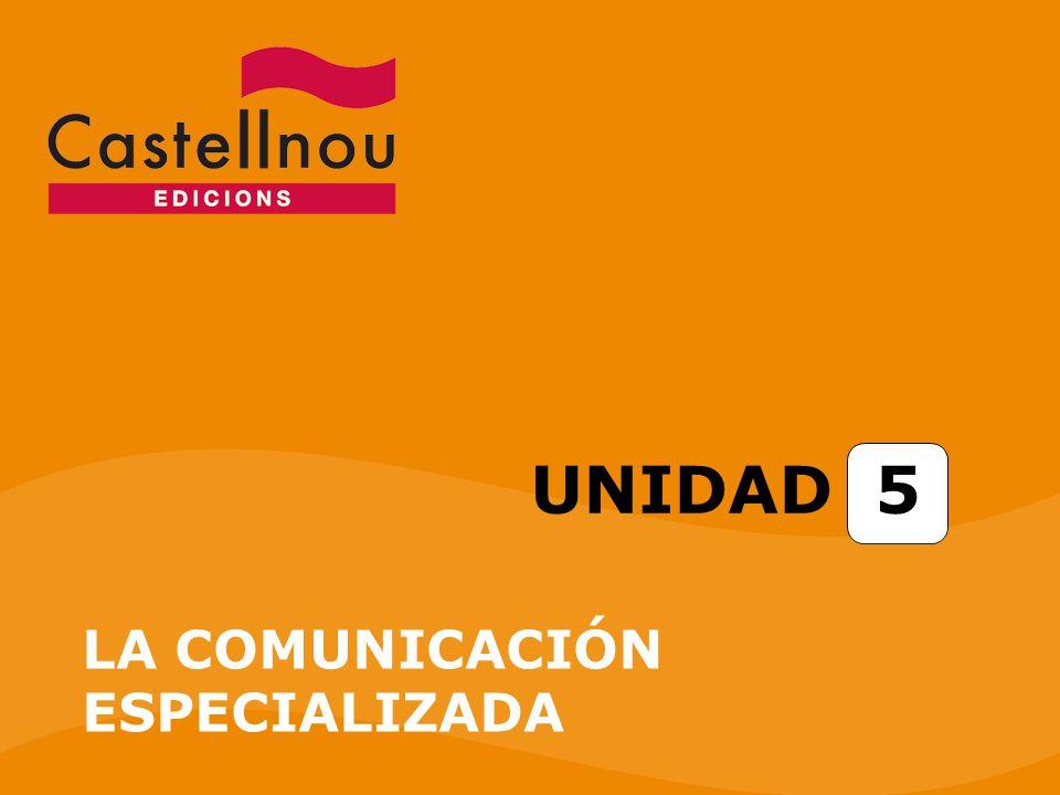 UNIDAD 5 LA COMUNICACIÓN ESPECIALIZADA