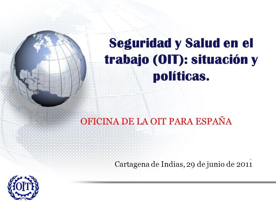 Seguridad y Salud en el trabajo (OIT): situación y políticas.