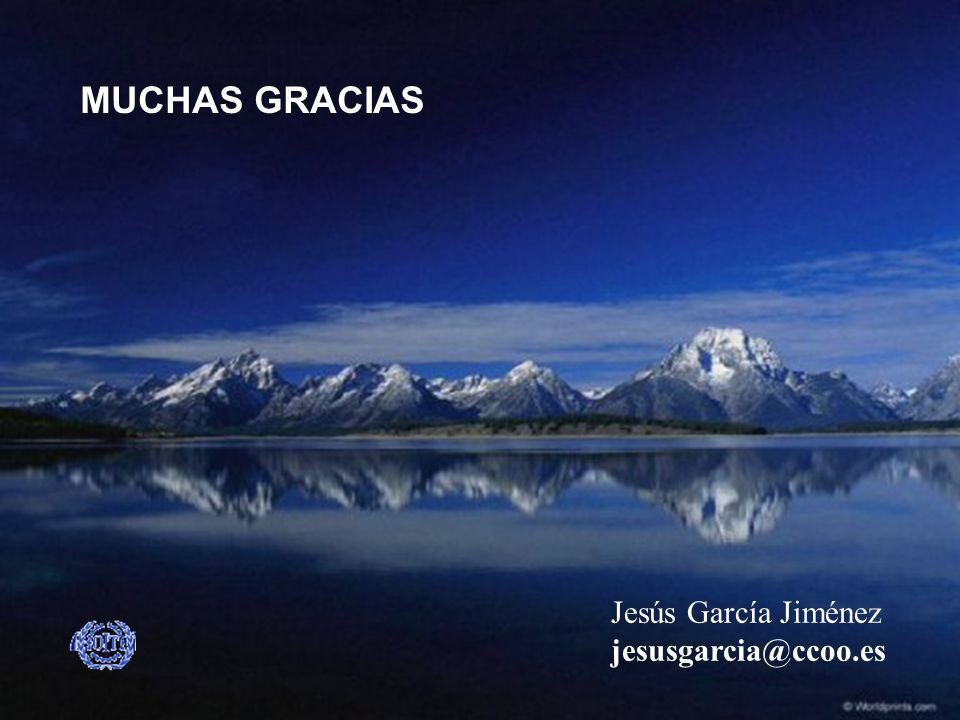 MUCHAS GRACIAS Jesús García Jiménez jesusgarcia@ccoo.es