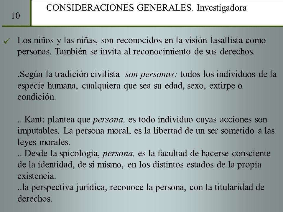 CONSIDERACIONES GENERALES. Investigadora