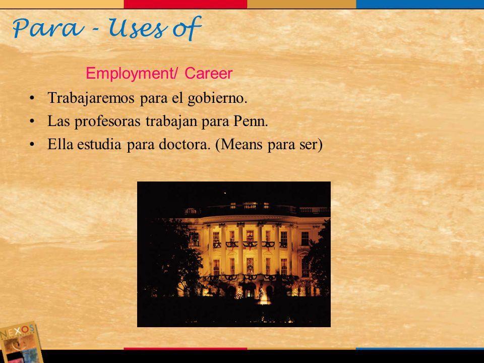 Para - Uses of Employment/ Career Trabajaremos para el gobierno.
