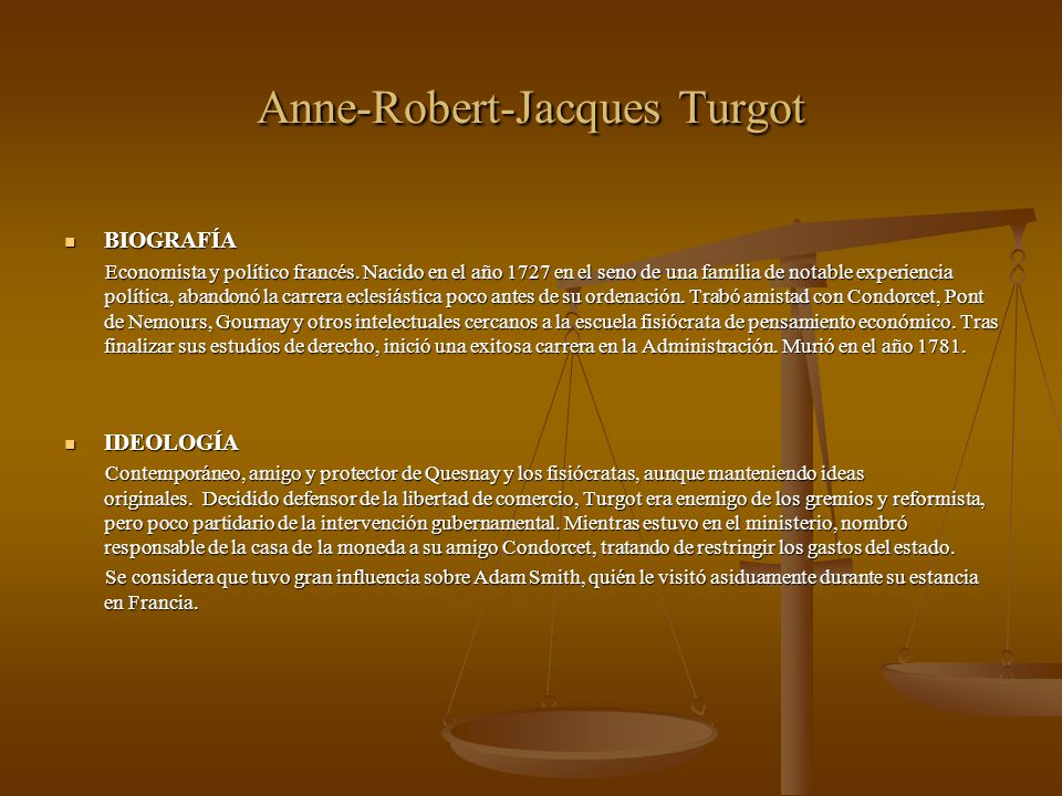 anne robert jacques turgot and his Anne robert jacques turgot, baron de l'aulne [lower-alpha 1] (10 may 1727 - 18 march 1781), commonly known as turgot, was a french economist and statesman.