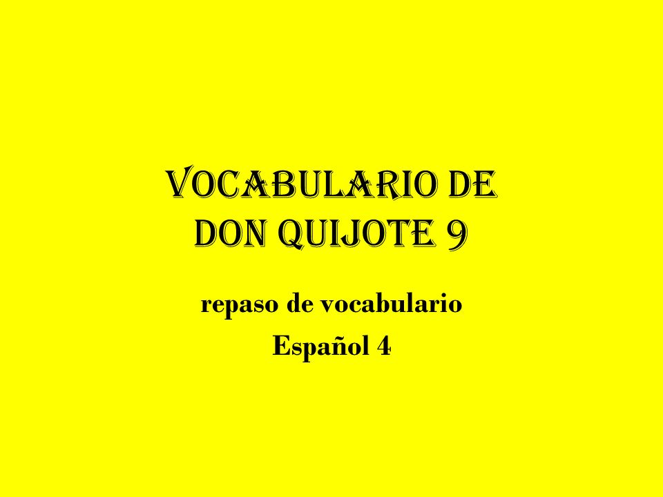Vocabulario de Don Quijote 9