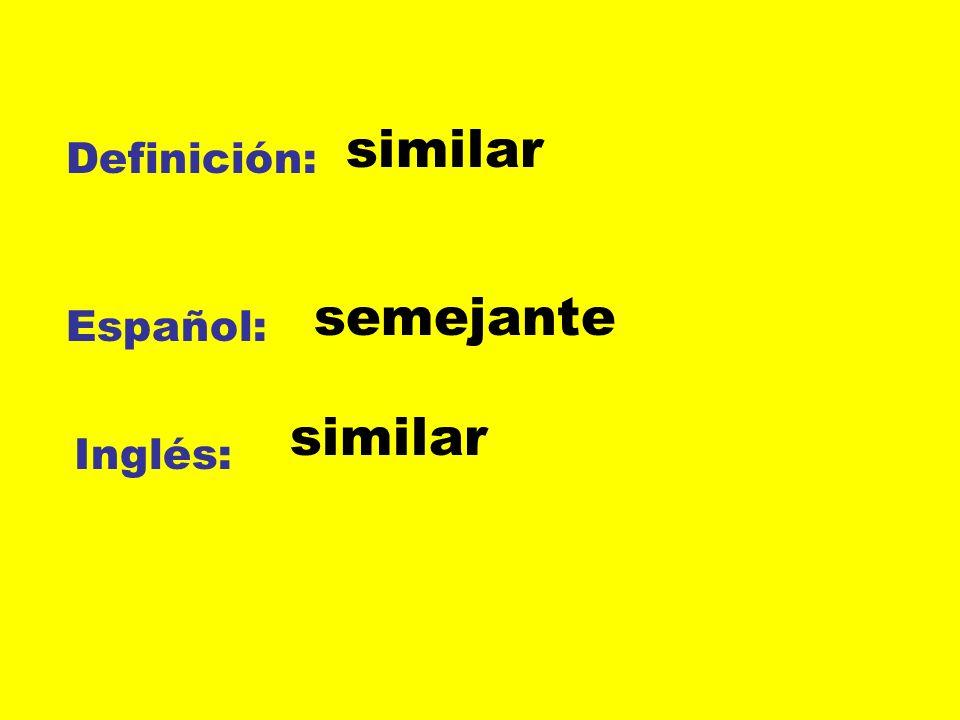 similar Definición: semejante Español: similar Inglés: