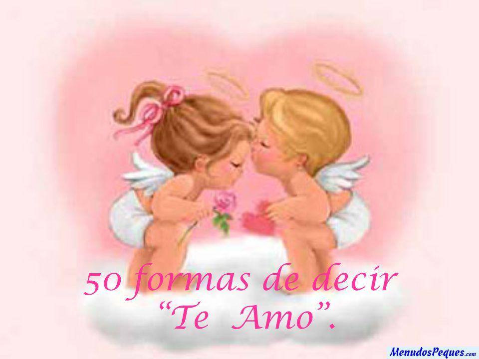 50 formas de decir Te Amo .