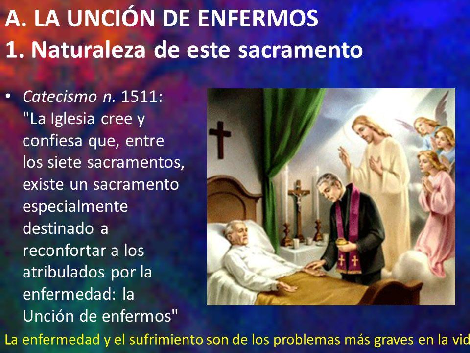 A. LA UNCIÓN DE ENFERMOS 1. Naturaleza de este sacramento