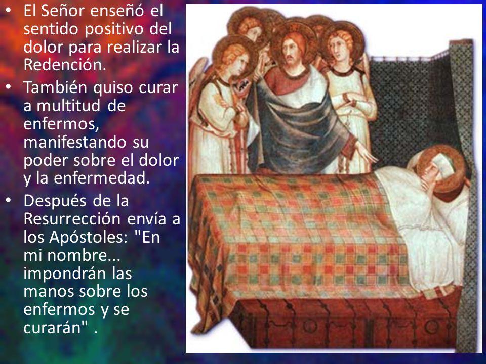 El Señor enseñó el sentido positivo del dolor para realizar la Redención.