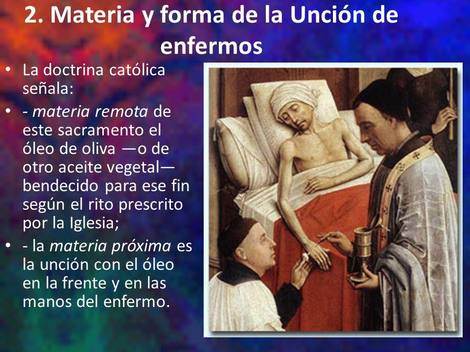 2. Materia y forma de la Unción de enfermos