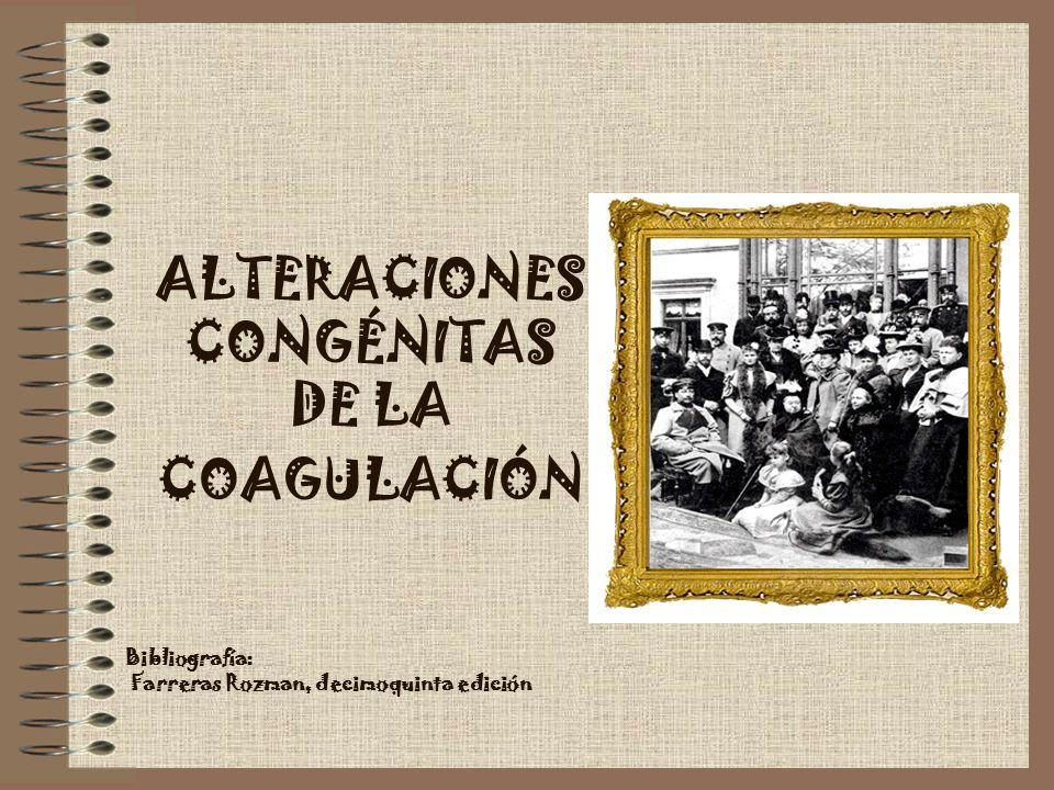 ALTERACIONES CONGÉNITAS DE LA COAGULACIÓN