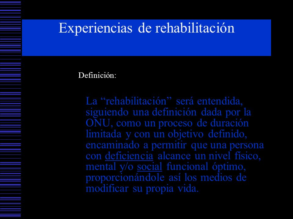 Experiencias de rehabilitación
