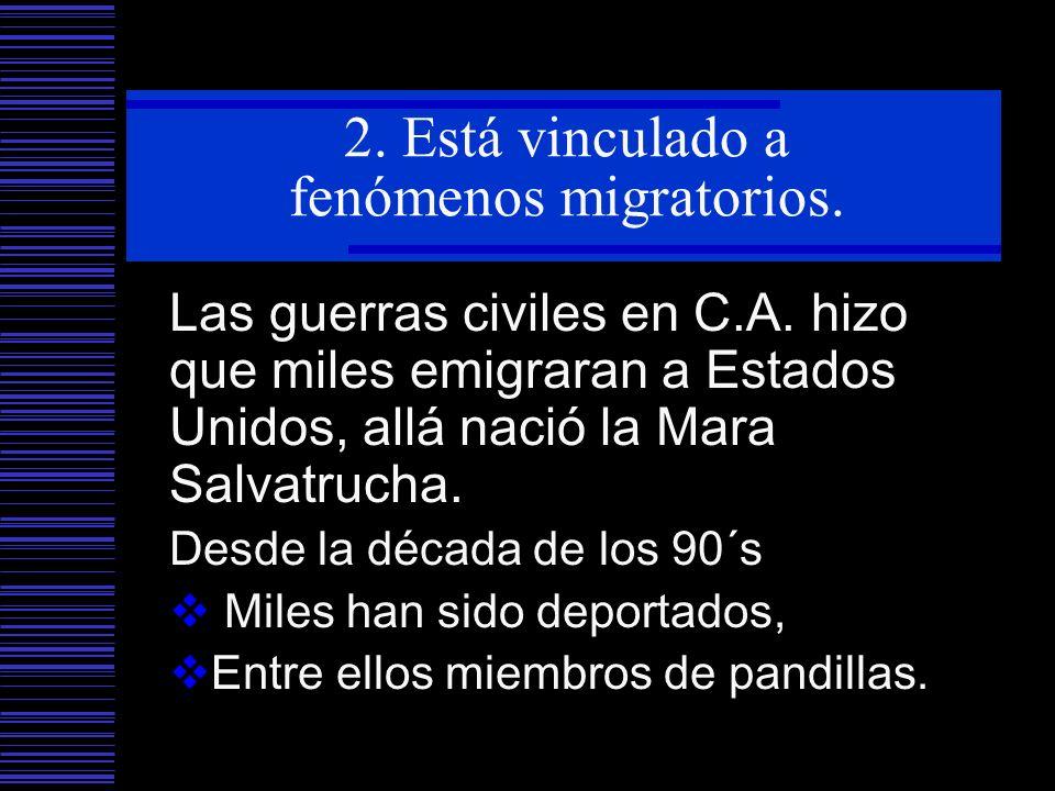 2. Está vinculado a fenómenos migratorios.