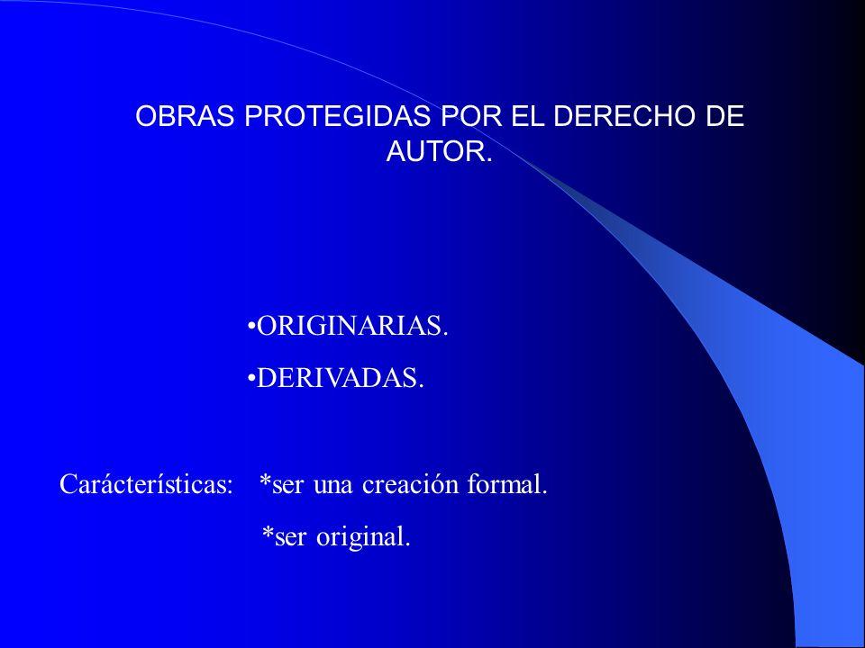 OBRAS PROTEGIDAS POR EL DERECHO DE AUTOR.