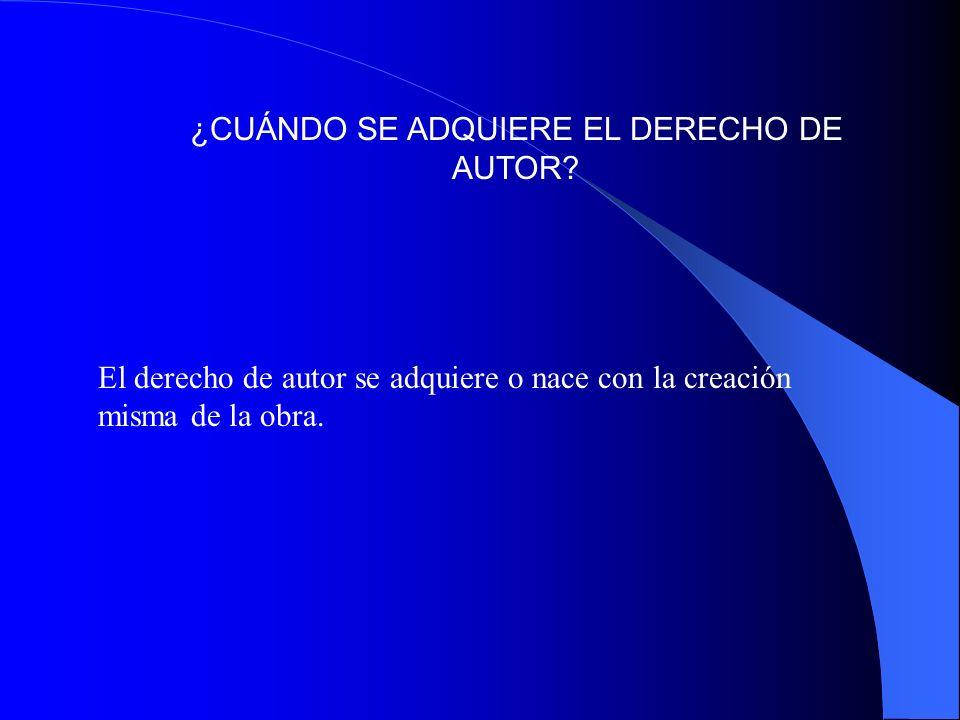 ¿CUÁNDO SE ADQUIERE EL DERECHO DE AUTOR