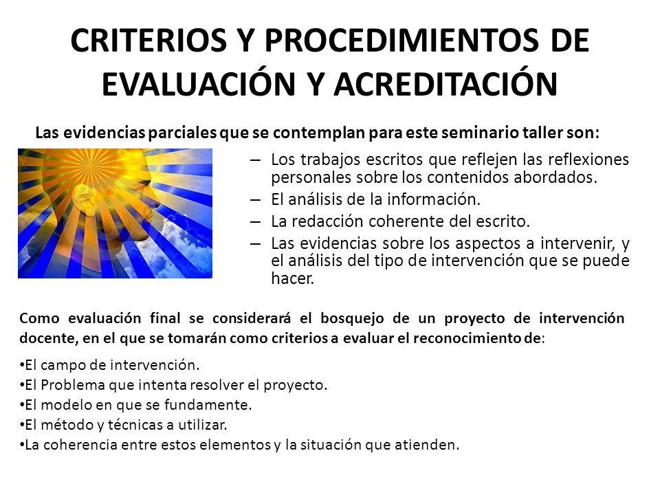 CRITERIOS Y PROCEDIMIENTOS DE EVALUACIÓN Y ACREDITACIÓN
