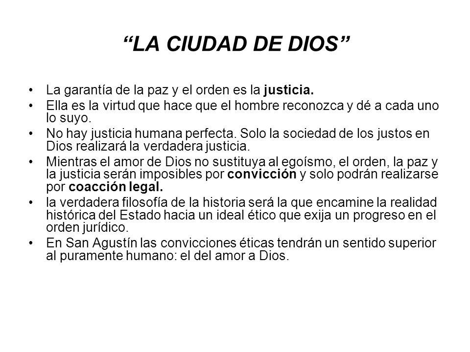LA CIUDAD DE DIOS La garantía de la paz y el orden es la justicia.