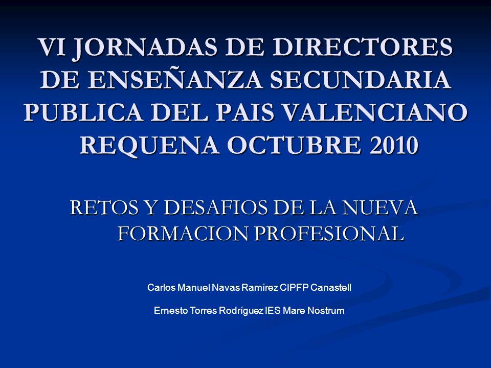VI JORNADAS DE DIRECTORES DE ENSEÑANZA SECUNDARIA PUBLICA DEL PAIS VALENCIANO REQUENA OCTUBRE 2010
