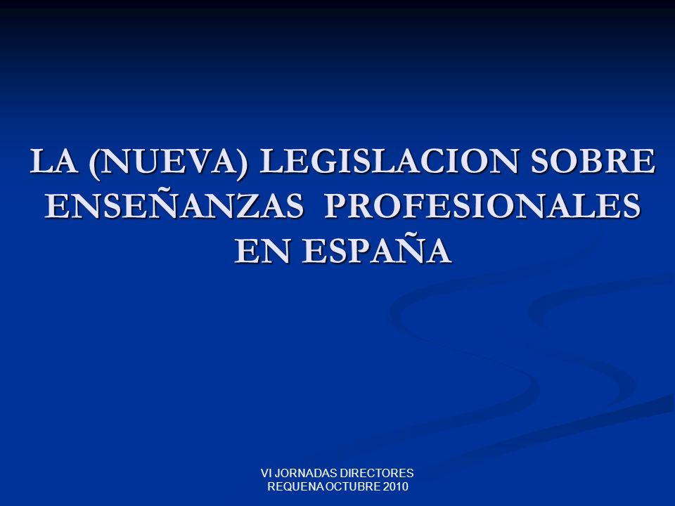 LA (NUEVA) LEGISLACION SOBRE ENSEÑANZAS PROFESIONALES EN ESPAÑA