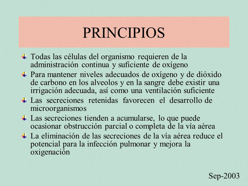 PRINCIPIOS Todas las células del organismo requieren de la administración continua y suficiente de oxígeno.