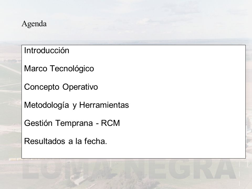 AgendaIntroducción. Marco Tecnológico. Concepto Operativo. Metodología y Herramientas. Gestión Temprana - RCM.