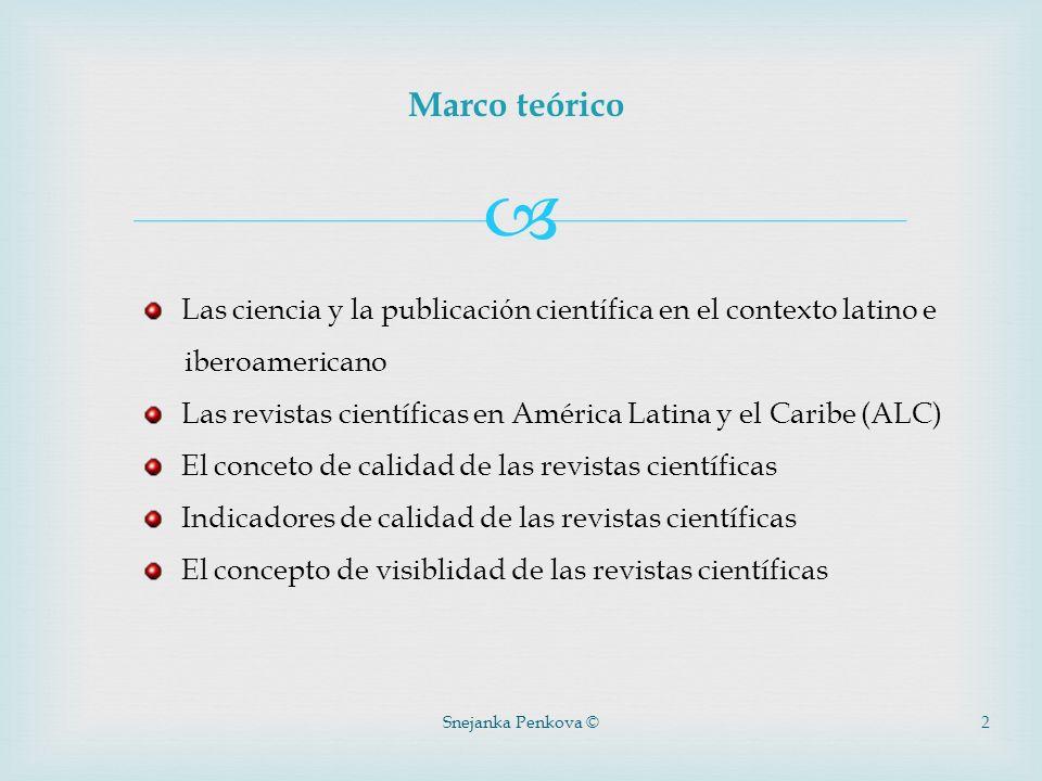 Marco teórico Las ciencia y la publicación científica en el contexto latino e. iberoamericano.