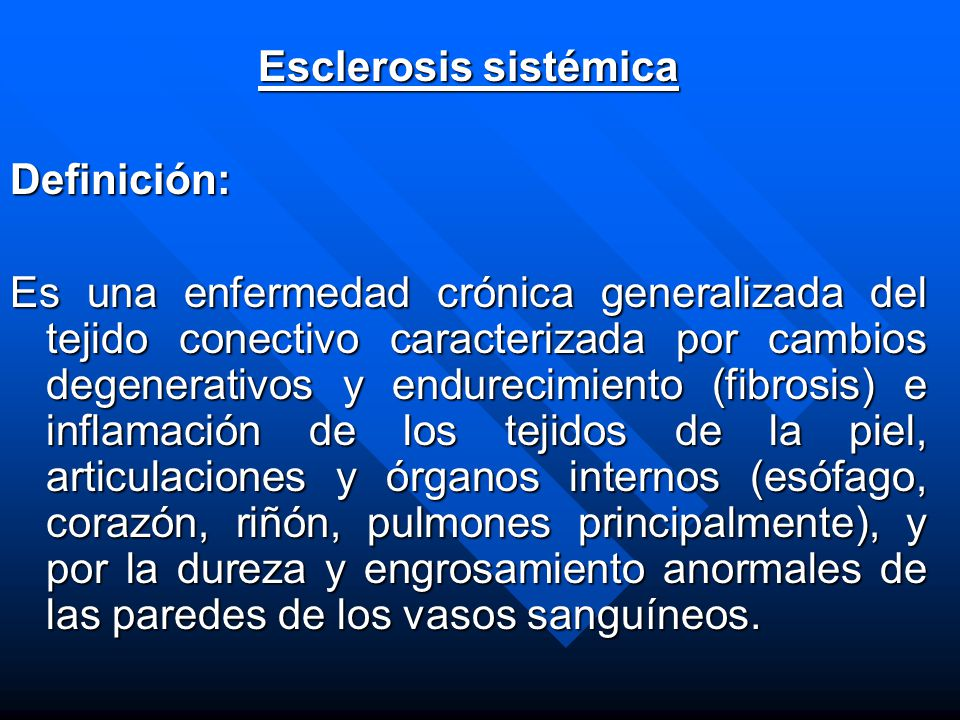 Esclerosis sistémica Definición: