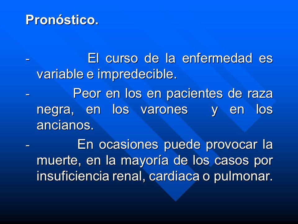 Pronóstico. - El curso de la enfermedad es variable e impredecible.