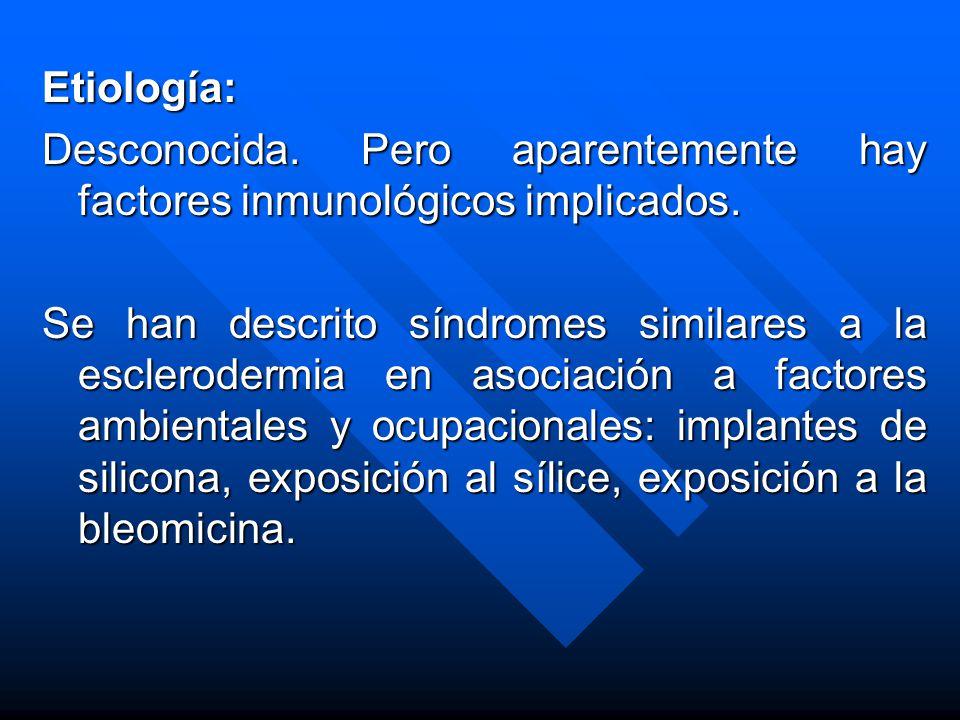 Etiología: Desconocida. Pero aparentemente hay factores inmunológicos implicados.