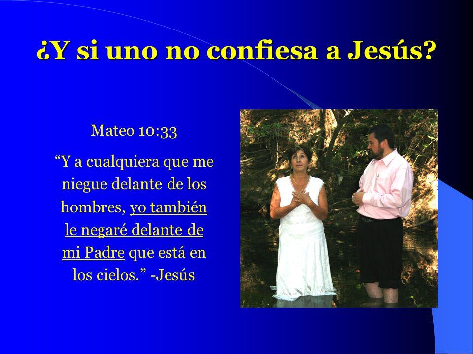 ¿Y si uno no confiesa a Jesús