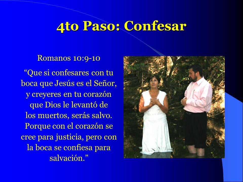 4to Paso: Confesar Romanos 10:9-10 Que si confesares con tu