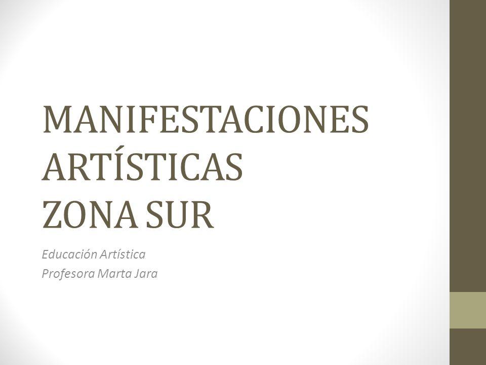 MANIFESTACIONES ARTÍSTICAS ZONA SUR