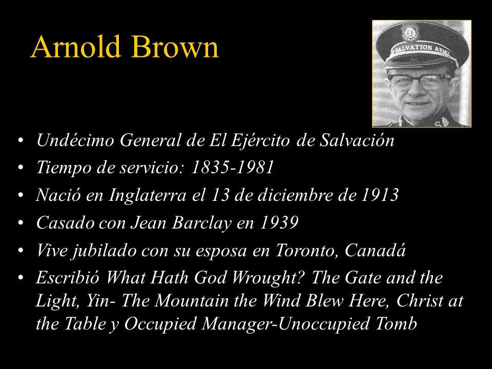 Arnold Brown Undécimo General de El Ejército de Salvación